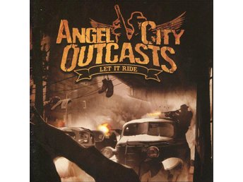 Angel City Outcasts - Let It Ride - 2005 - CD