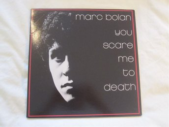 Marc Bolan  ´´ You scare me to death´´