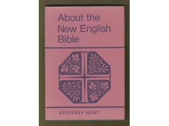 Hunt, Geoffrey: About the New English Bible.