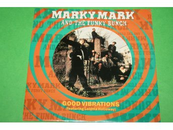 MARKY MARK AND THE FUNKY BUNCH. GOOD VIBRATIONS. (LOLETTA HOLLOWAY) 1991.