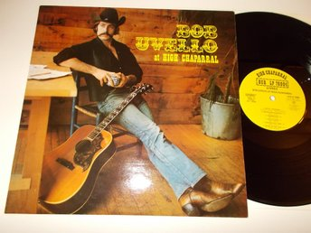 BOB UVELLO - At High Chaparall, LP HCR 1978 svensk country