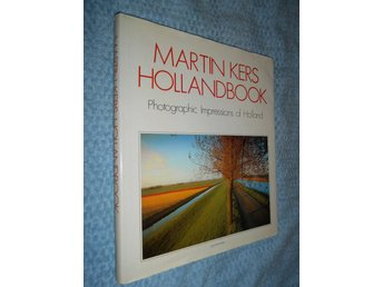 Martin Kers Hollandbook - Photographic Impressions of Holland