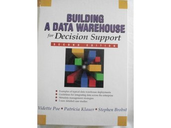 Building a Data Warehouse for Decision Report. Poe/Klauer/Brobst