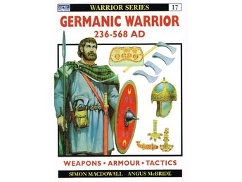 Germanic Warrior 236-568 AD - Osprey Warrior #17 - Västerås - Germanic Warrior 236-568 AD - Osprey Warrior #17 - Västerås