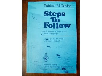 STEPS TO FOLLOW A Guide to the Treatment of Adult Hemiplegia PM Davies 1985