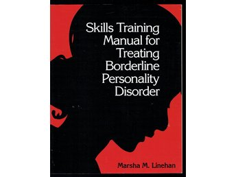 Skills Training Manual for Treating Borderline Personality..