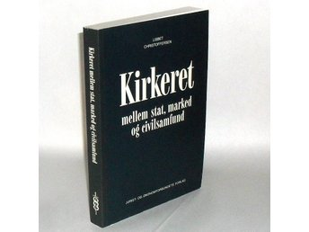 Kirkeret mellem stat, marked og civilsamfund : Christoffersen Lisbet