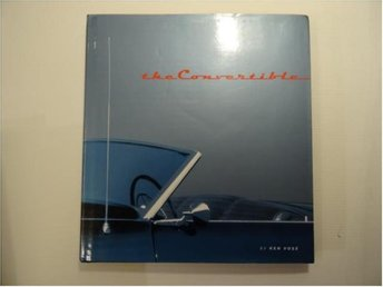 the convertible an illustrated history of a dream machine