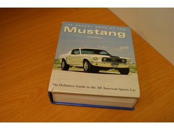 The Pocket book of The Mustang. Ford Mustang 1964-2004.