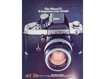 NIKON F2 - IT IMPROVES YOUR IMAGE, TIDNINGSANNONS Retro 1972