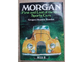 Morgan first and last of the real sports cars