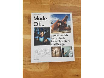 Made of...New materials sourcebook for architecture and design. Christiane Sauer