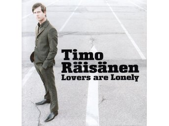 Timo Räisänen - Lovers Are Lonely - 2005 - CD