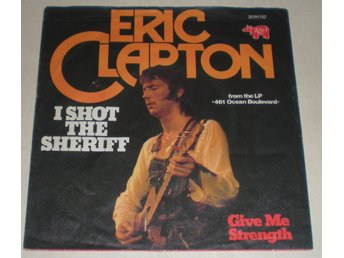 Erik Clapton SINGELOMSLAG I shot the sheriff