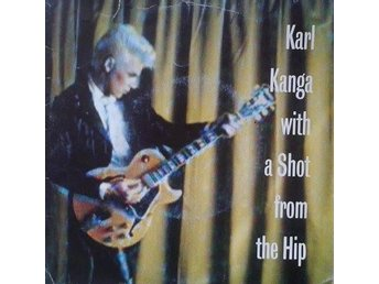 "Karl Kanga title* With A Shot From The Hip* Rock, Blues Rock 7"" Swe - Hägersten - Karl Kanga title* With A Shot From The Hip* Rock, Blues Rock 7"" Swe - Hägersten"