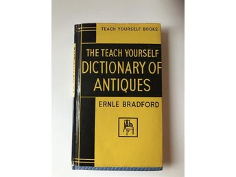 The teach yourself dictionary of Antiques av Ernle Bradford