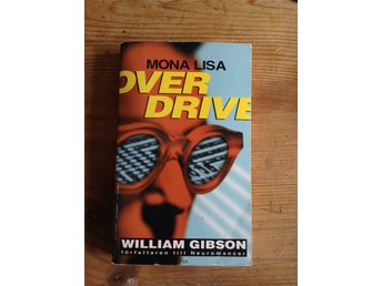 William Gibson - Mona Lisa overdrive