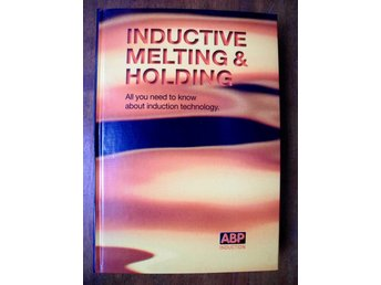 INDUCTIVE MELTING & HOLDING All you need to know about induction technology ABP