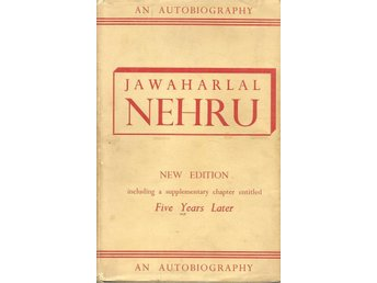 Jawaharlal Nehru: An autobiography with musings on recent events in India.