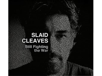 Slaid Cleaves: Still Fighting The War (CD)
