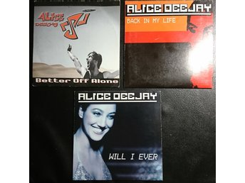 Alice Deejay - Better Off Alone / Back In My Life / Will I Ever, 3 st CD-singlar
