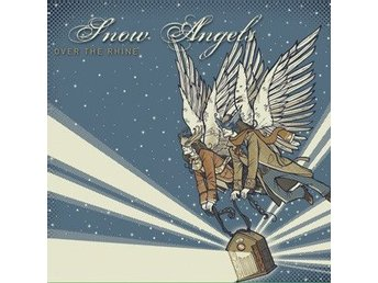 Over The Rhine - Snow Angels, digipack CD