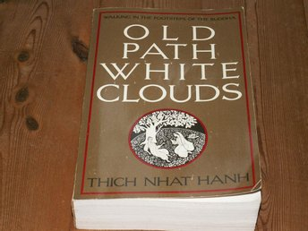 Thich Nhat Hanh: OLD PATH WHITE CLOUDS - WALKING IN THE FOOTSTEPS OF BUDDHA