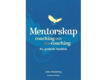Mentorskap. Coaching och co-coaching : John Steinberg
