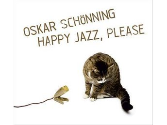 Oskar Schönning - Happy Jazz, Please - CD NY - FRI FRAKT