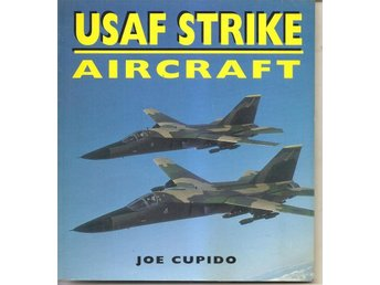 Joe Cupido, USAF Strike Aircraft