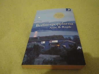 Anne B Ragde - Berlinerpopplarna - pocket