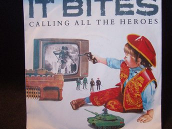 45 - IT BITES. Calling all the Heroes/Strange but true. 1986
