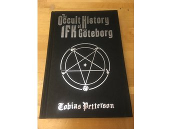 THE OCCULT HISTORY OF IFK GÖTEBORG. ROGER GUSTAFSSON