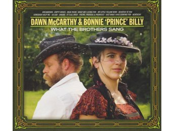 "Dawn McCarthy&Bonnie ""Prince"" Billy -Wht the Brothers Sang"