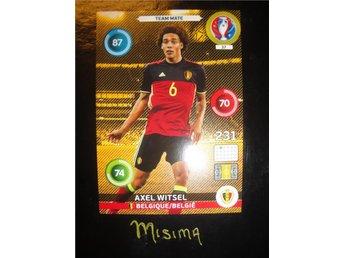 AXEL WITSEL - Team Mate - Belgien - Panini Adrenalyn XL EURO 2016 France - Rydsgård - AXEL WITSEL - Team Mate - Belgien - Panini Adrenalyn XL EURO 2016 France - Rydsgård