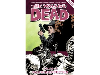 The Walking Dead volym 12. Radhuseffekten 9789187877124