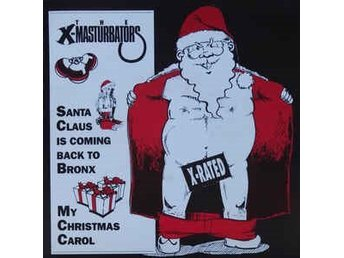 The X-Masturbators - Santa Claus Is coming back to Bronx, vinylsingel