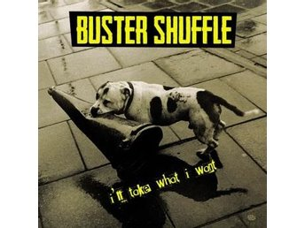 Buster Shuffle: I'll Take What I Want (Vinyl LP)