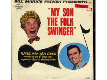 BILL MARX'S FATHER PRESENTS...MY SON THE FOLK SWINGER
