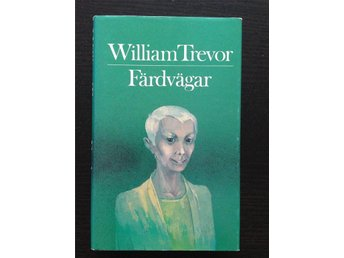 Färdvägar - William Trevor