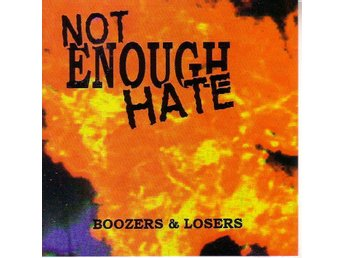 Not Enough Hate-Boozers & losers / 7-låtars CD