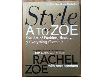 The Style from A to Zoe av Rachel Zoe