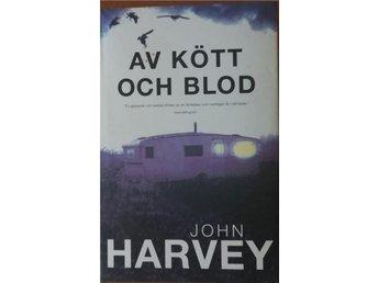 John Harvey Av kött och blod. - Malmö - John Harvey Av kött och blod. - Malmö
