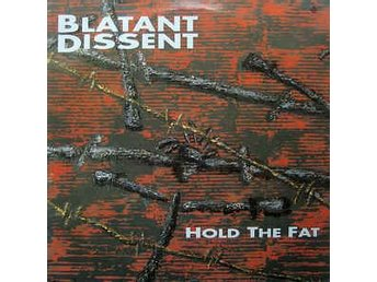 Blatant Dissent - Hold The Fat - LP
