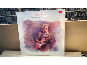 Chris Rea - Dancing With Strangers, LP