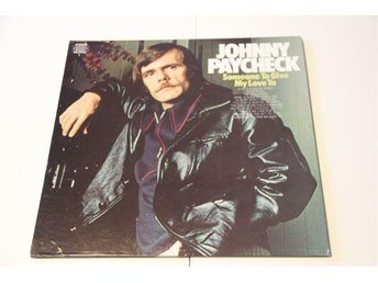 Johnny Paycheck ‎– Someone To Give My Love To