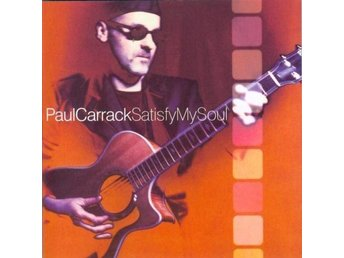 Paul Carrack - Satisfy My Soul (2000/2014) CD, Carrack-UK, Remastered, New - Ekerö - Paul Carrack - Satisfy My Soul (2000/2014) CD, Carrack-UK, Remastered, New - Ekerö