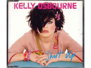 Kelly Osbourne - Shut up/Too much of you
