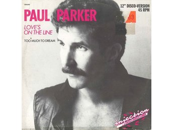 "Paul Parker – Love´s on the line (Injection Dance Label 12"")"