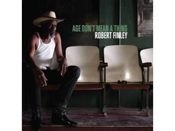 Finley Robert: Age Don't Mean A Thing (CD)